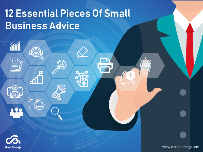 12 Essential Pieces Of Small Business Advice