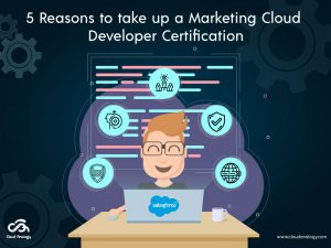 5 Reasons to take up a Marketing Cloud Developer Certification