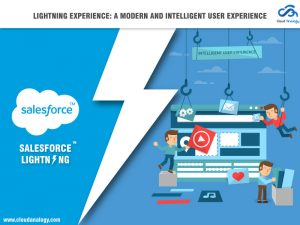 Lightning Experience: A Modern and Intelligent User Experience