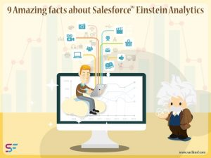 9 Amazing facts about Salesforce Einstein Analytics