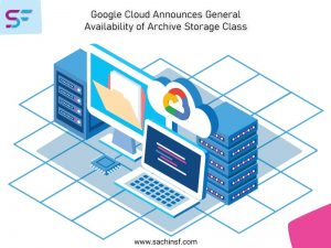 Google Cloud Announces General Availability of Archive Storage Class