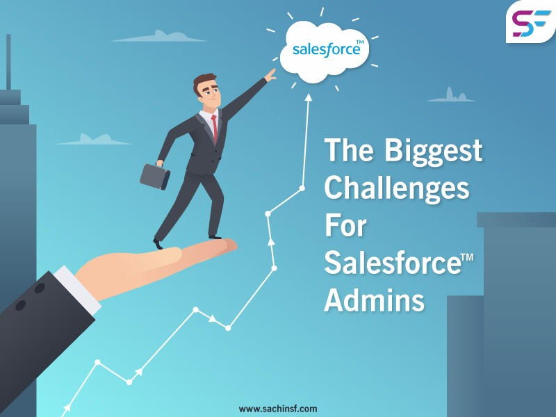 The-Biggest-Challenges-For-Salesforce-Admins