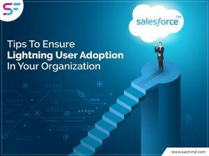 Tips To Ensure Lightning User Adoption In Your Organization