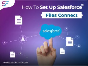 How To Set Up Salesforce Files Connect